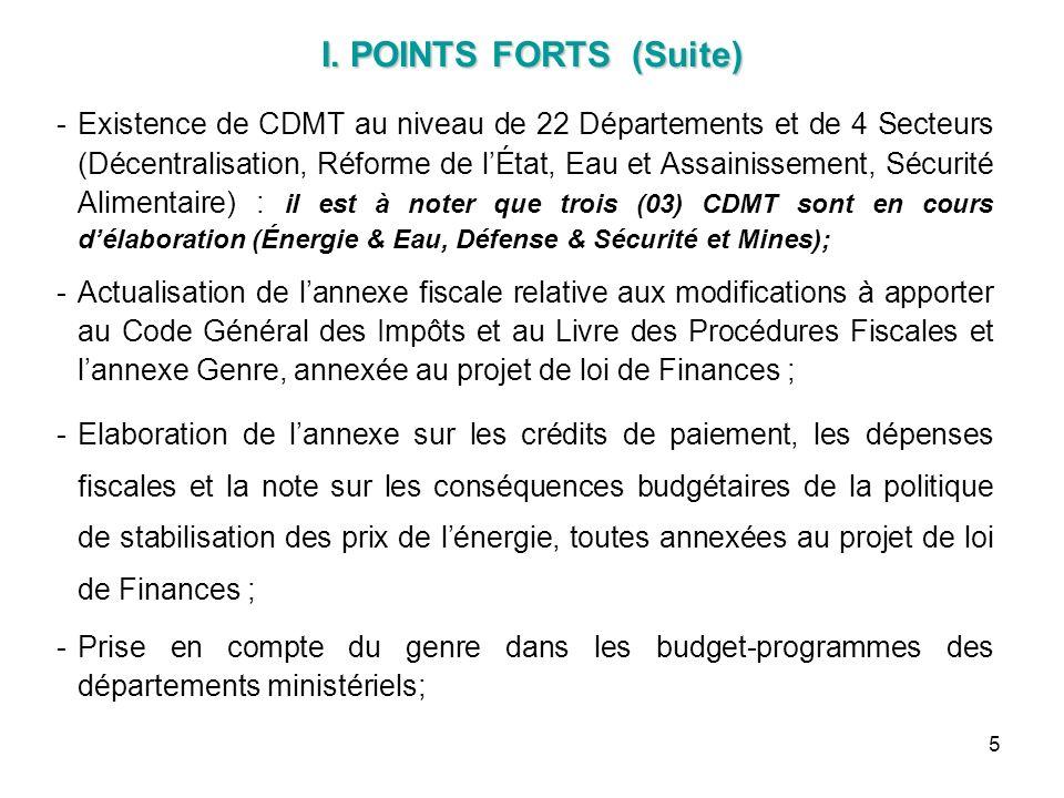 I. POINTS FORTS (Suite) Existence de CDMT au niveau de 22 Départements et de 4 Secteurs (Décentralisation, Réforme de lÉtat, Eau et Assainissement, S