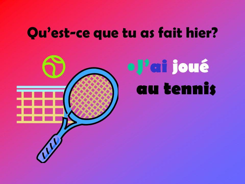 Jai joué au tennis