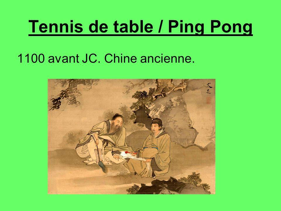 Tennis de table / Ping Pong 1100 avant JC. Chine ancienne.