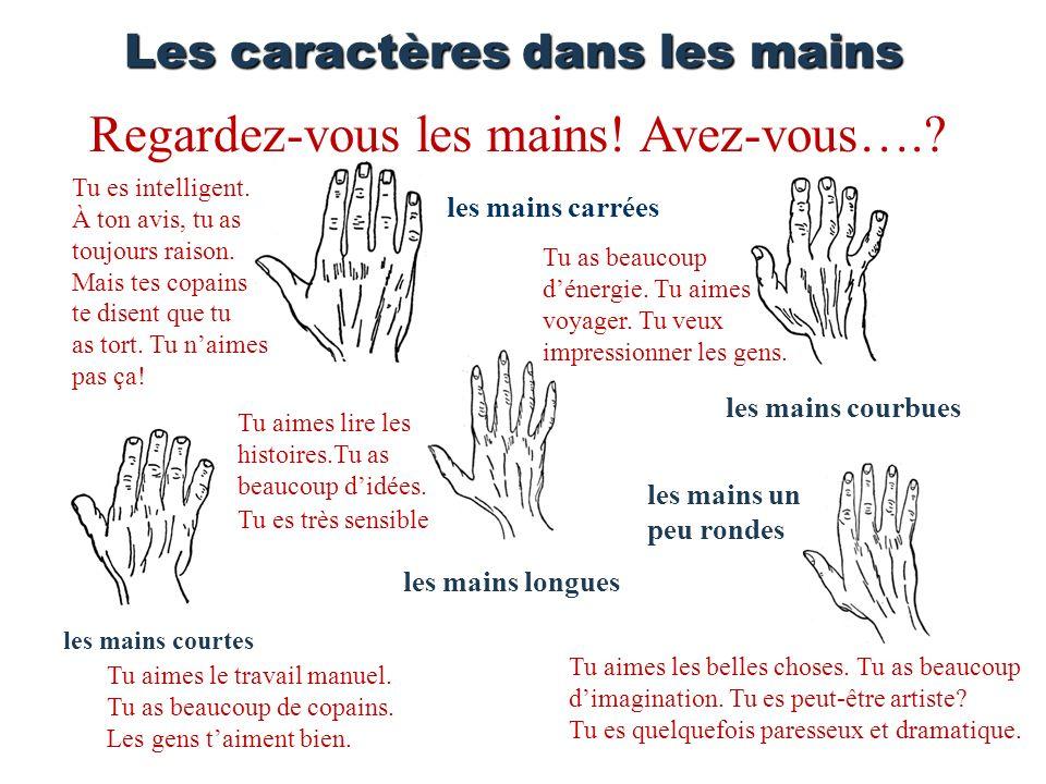 Les caractères dans les mains les mains courtes les mains longues les mains un peu rondes les mains courbues les mains carrées Tu aimes le travail man