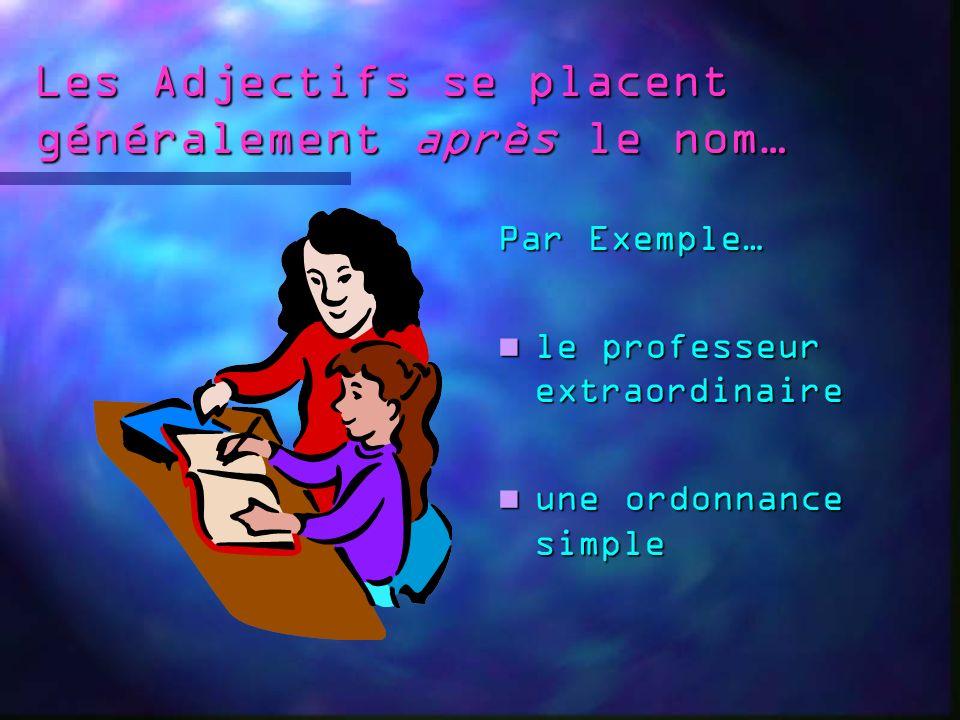 L emplacement des Adjectifs Étudiez ce concept!