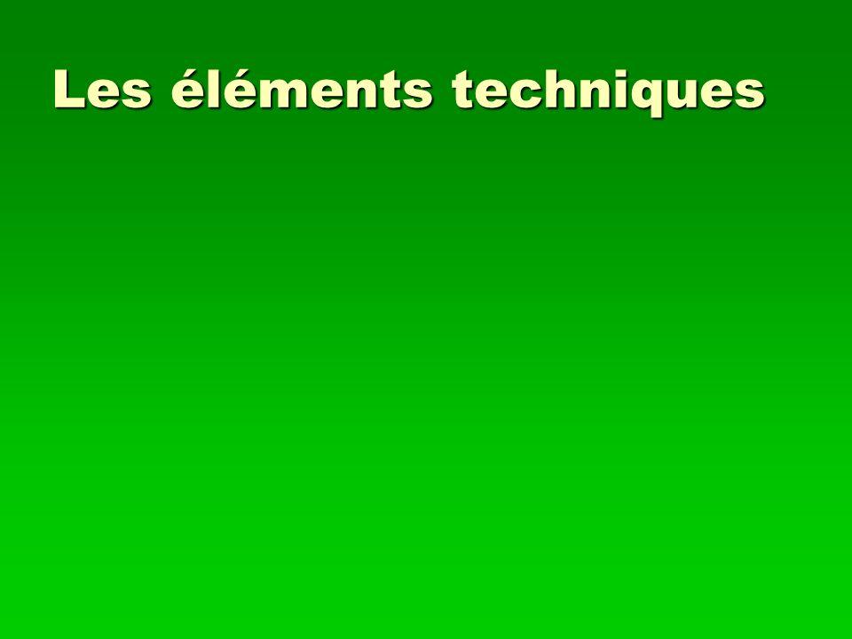 Les éléments techniques