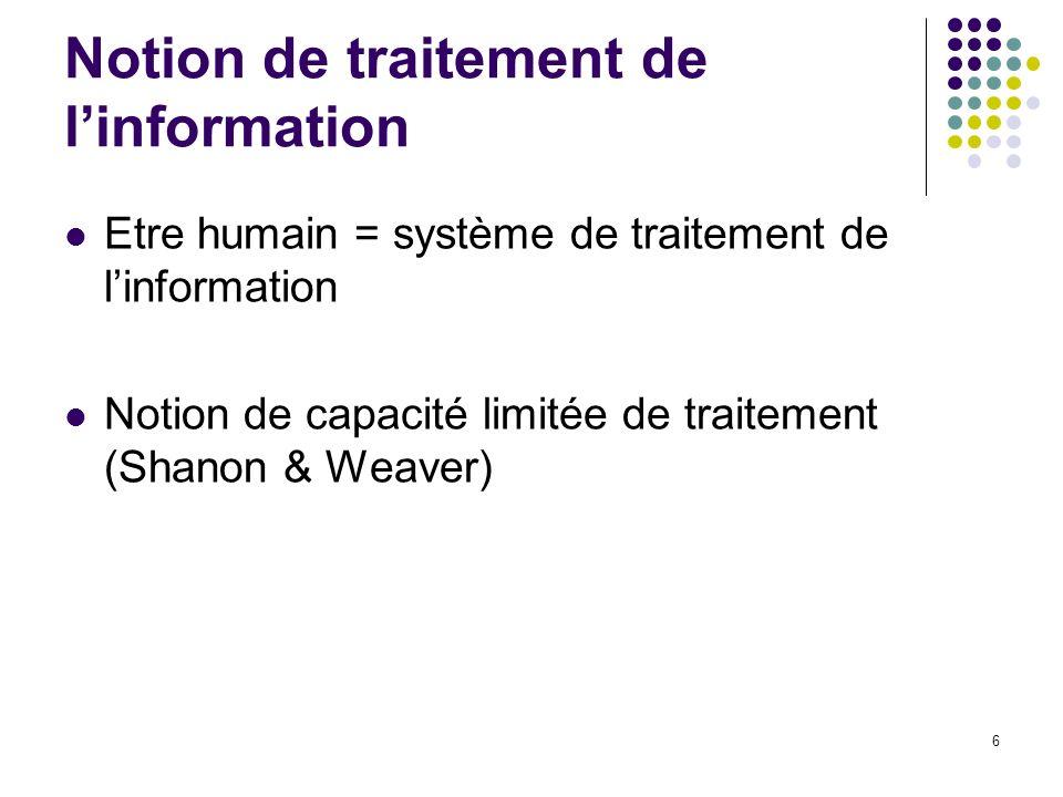 7 Notion de traitement de linformation Les étapes dun modèle dinformation Rappel des principes de base de fonctionnement du système de traitement de l information (STI) : 1.