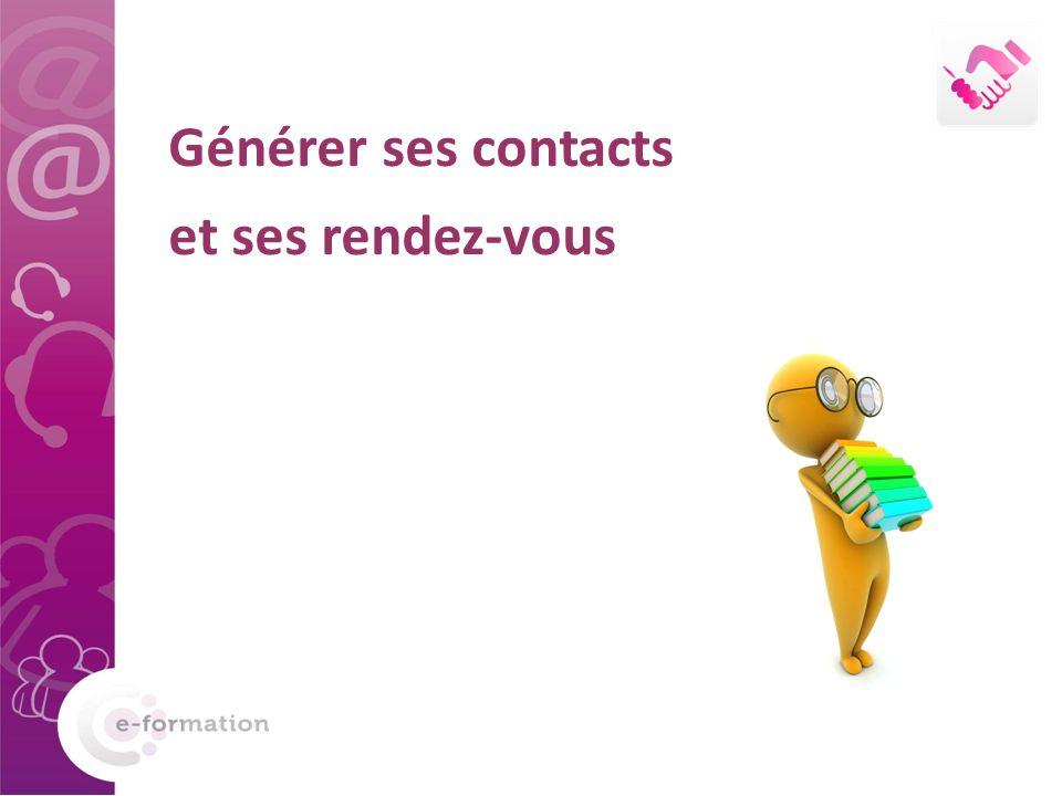 Générer ses contacts et ses rendez-vous