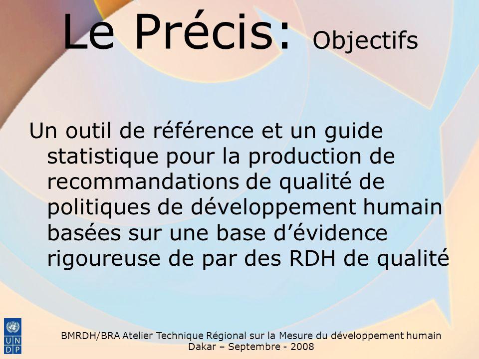 Le Précis: Objectifs Un outil de référence et un guide statistique pour la production de recommandations de qualité de politiques de développement hum