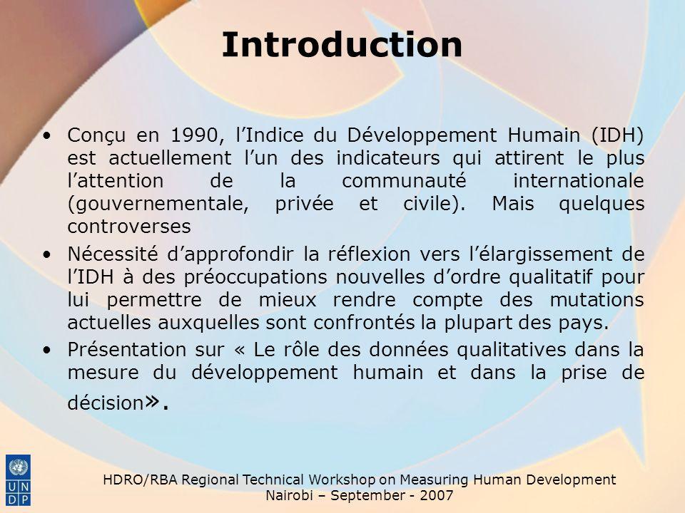 Introduction Conçu en 1990, lIndice du Développement Humain (IDH) est actuellement lun des indicateurs qui attirent le plus lattention de la communauté internationale (gouvernementale, privée et civile).