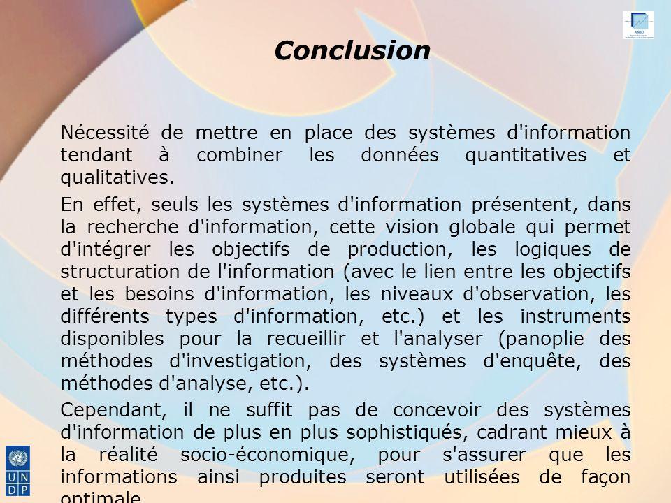 Conclusion Nécessité de mettre en place des systèmes d information tendant à combiner les données quantitatives et qualitatives.
