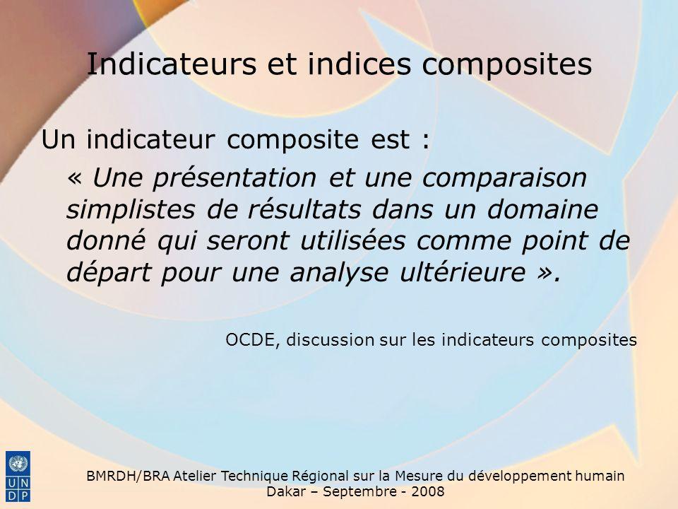 Indicateurs et indices composites Un indicateur composite est : « Une présentation et une comparaison simplistes de résultats dans un domaine donné qu