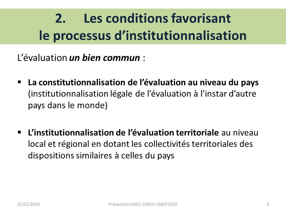 Lévaluation un bien commun : La constitutionnalisation de lévaluation au niveau du pays (institutionnalisation légale de lévaluation à linstar dautre