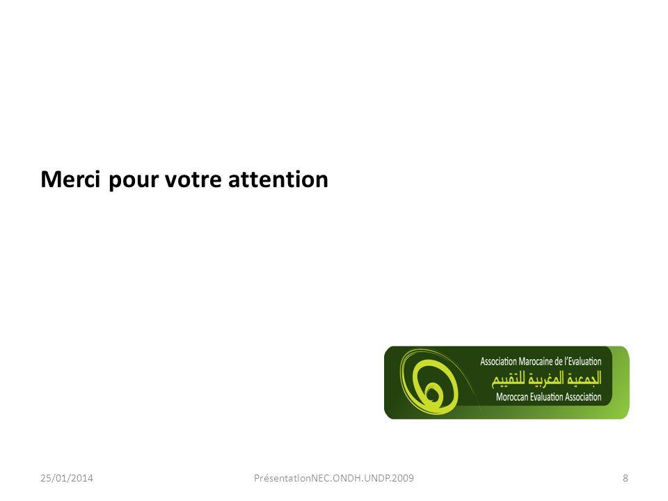 Merci pour votre attention 25/01/2014PrésentationNEC.ONDH.UNDP.20098