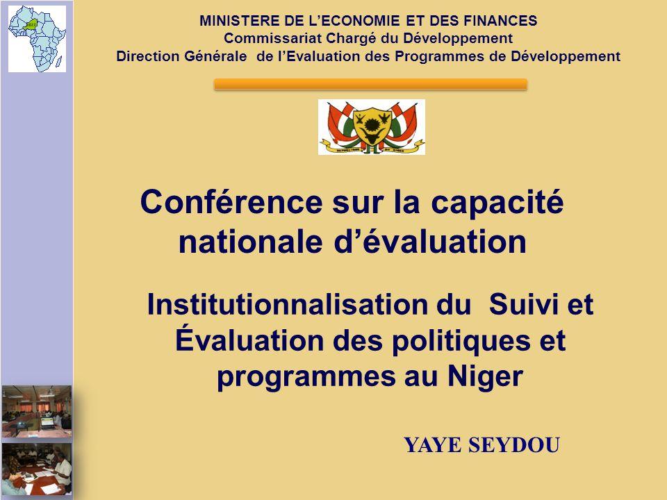 Institutionnalisation du Suivi et Évaluation des politiques et programmes au Niger MINISTERE DE LECONOMIE ET DES FINANCES Commissariat Chargé du Dével