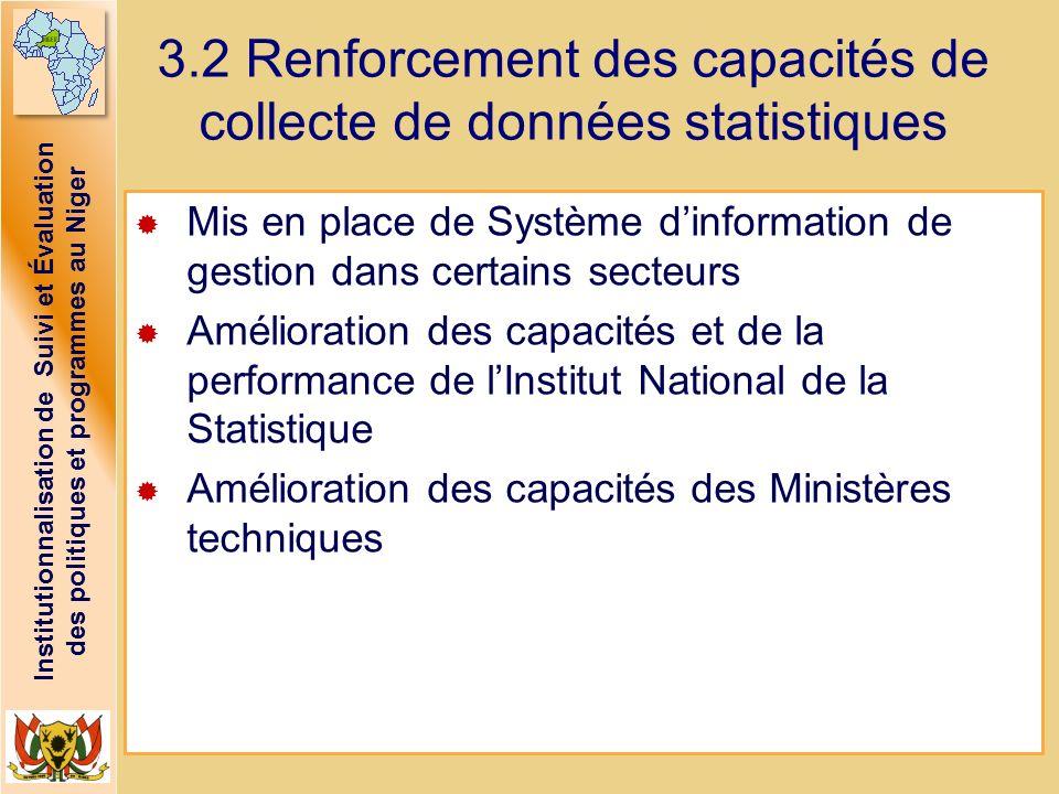Institutionnalisation de Suivi et Évaluation des politiques et programmes au Niger 3.2 Renforcement des capacités de collecte de données statistiques