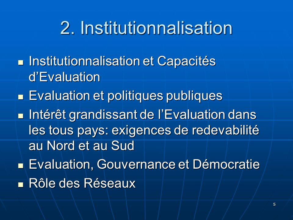 5 2. Institutionnalisation Institutionnalisation et Capacités dEvaluation Institutionnalisation et Capacités dEvaluation Evaluation et politiques publ