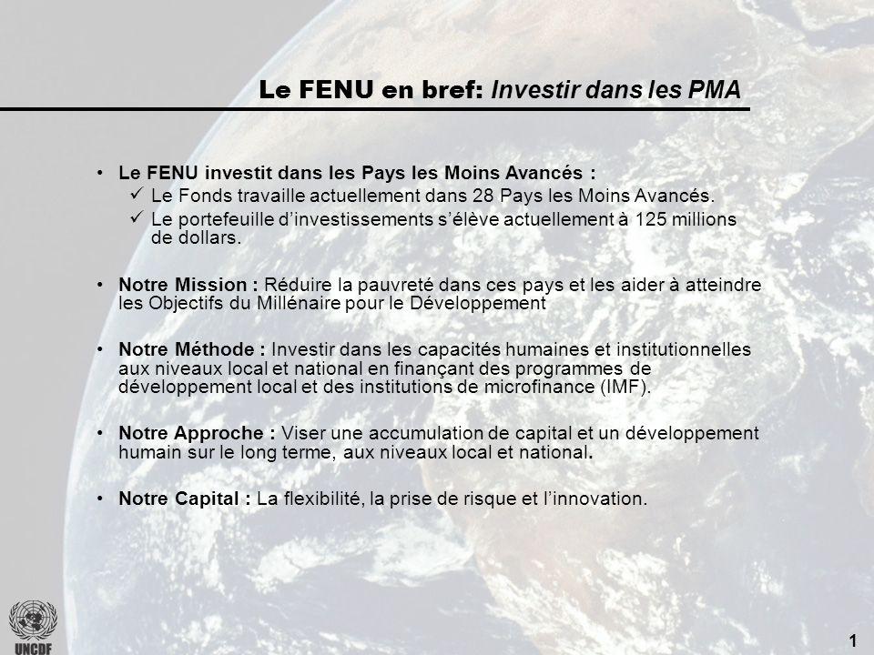 1 Le FENU investit dans les Pays les Moins Avancés : Le Fonds travaille actuellement dans 28 Pays les Moins Avancés.