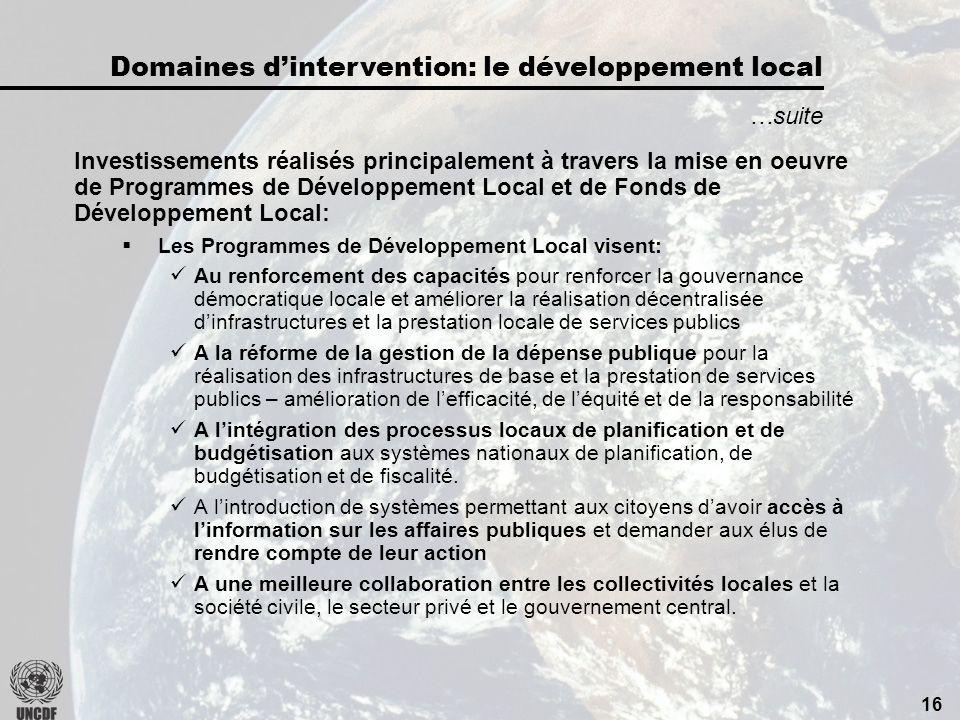 15 Les programmes de développement local se concentrent sur: La planification, la réalisation et la gestion décentralisées dinfrastructures socio-économiques de base selon une approche qui soit durable et réplicable: Processus participatifs et axés sur la demande.