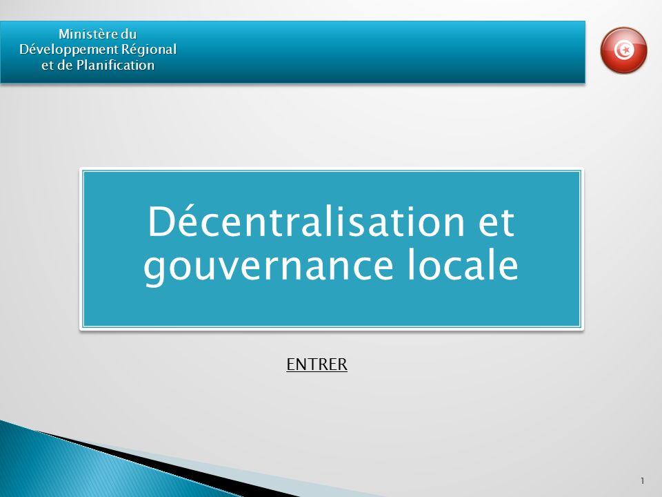 Décentralisation et gouvernance locale 1 Ministère du Développement Régional et de Planification ENTRER