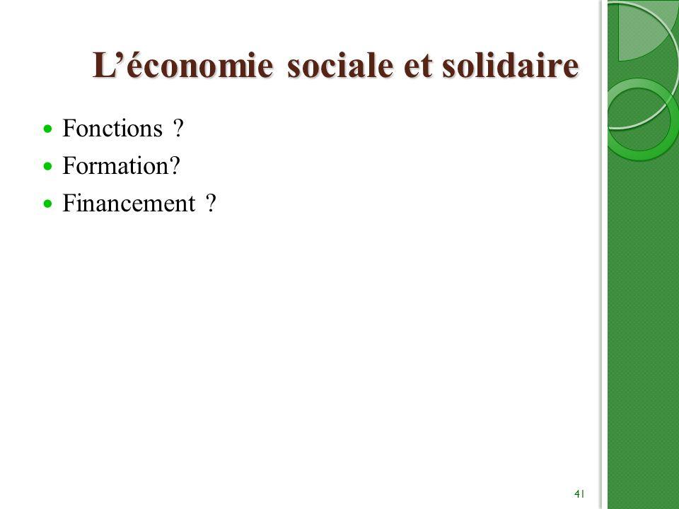Léconomie sociale et solidaire Fonctions ? Formation? Financement ? 41
