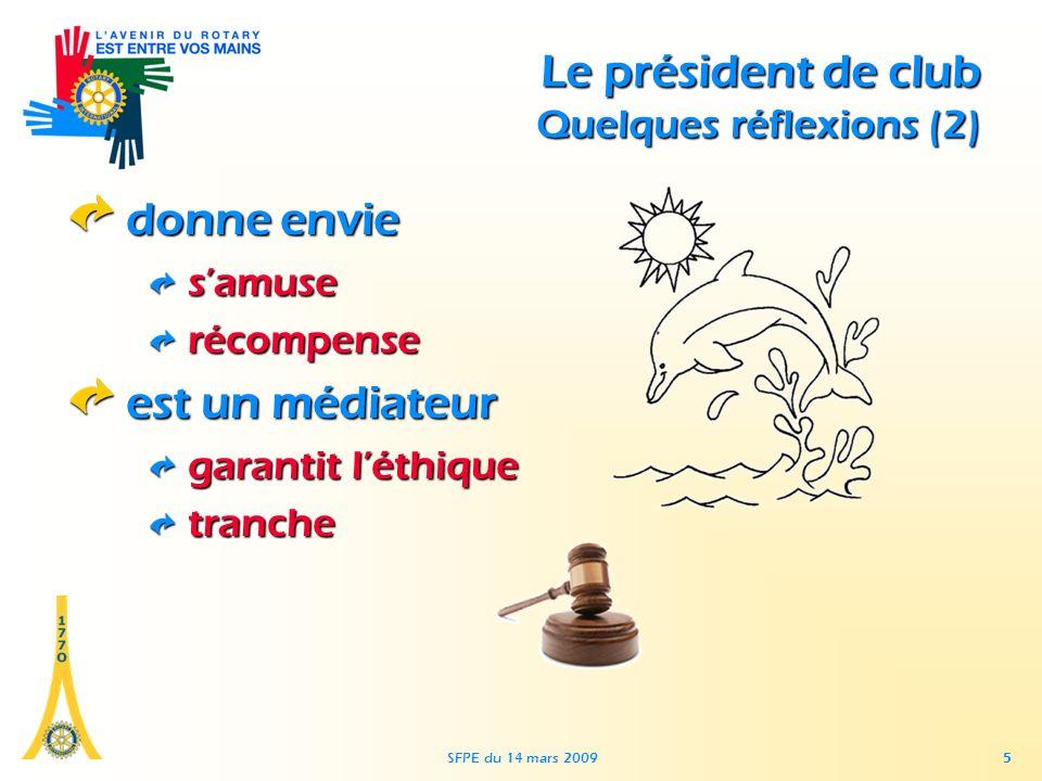 SFPE du 14 mars 2009 5 Le président de club Quelques réflexions (2) donne envie samuserécompense est un médiateur garantit léthique tranche