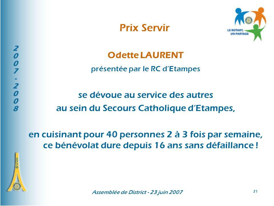 Assemblée de District - 23 juin 2007 21 Prix Servir Odette LAURENT présentée par le RC dEtampes se dévoue au service des autres au sein du Secours Cat
