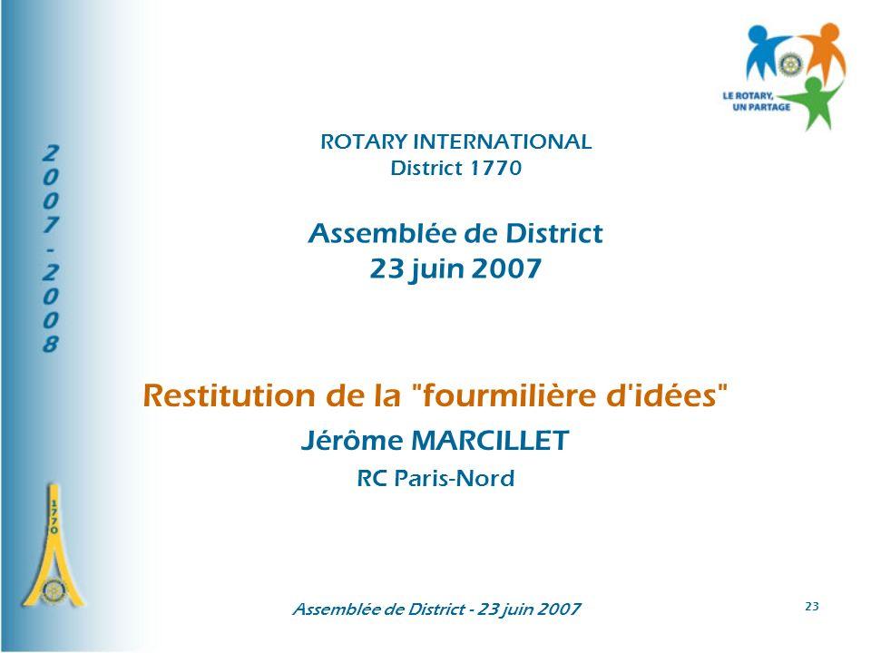 Assemblée de District - 23 juin 2007 23 Restitution de la