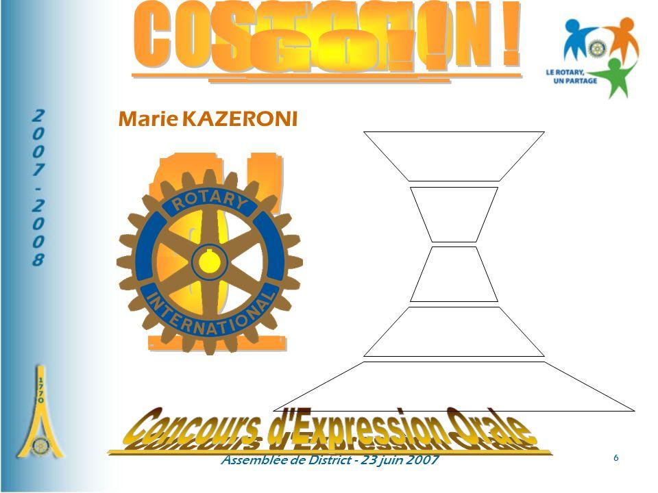 Assemblée de District - 23 juin 2007 27 Restitution de la fourmilière d idées Conclusion par le Gouverneur élu Danielle CHARVET