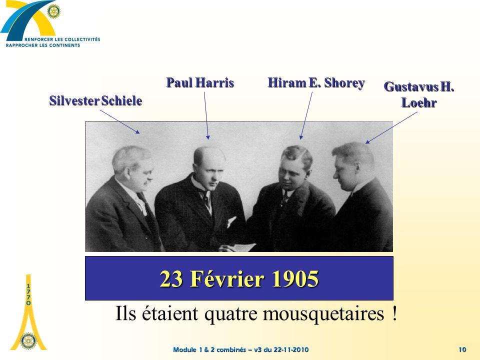 Module 1 & 2 combinés – v3 du 22-11-2010 Silvester Schiele Paul Harris Hiram E. Shorey Gustavus H. Loehr 23 Février 1905 Ils étaient quatre mousquetai