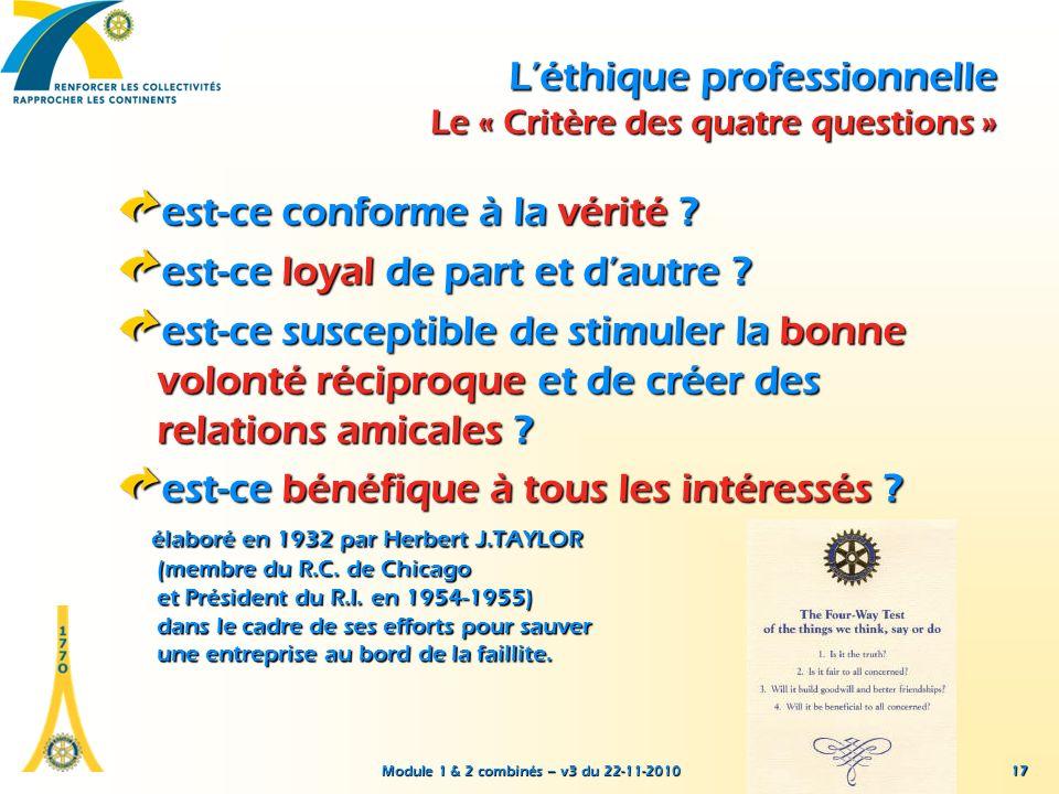 Module 1 & 2 combinés – v3 du 22-11-2010 17 Léthique professionnelle Le « Critère des quatre questions » est-ce conforme à la vérité ? est-ce loyal de