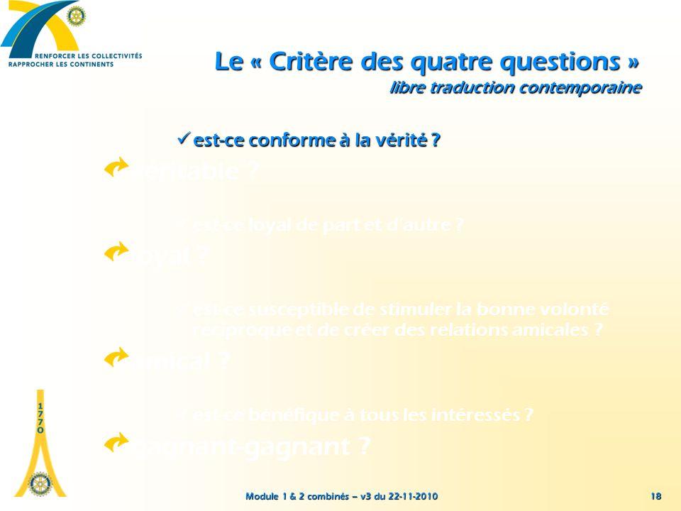 Module 1 & 2 combinés – v3 du 22-11-2010 18 Le « Critère des quatre questions » libre traduction contemporaine est-ce conforme à la vérité ?est-ce con