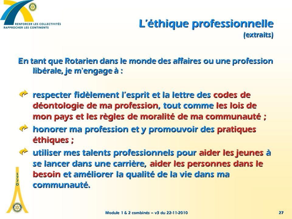 Module 1 & 2 combinés – v3 du 22-11-2010 27 Léthique professionnelle (extraits) En tant que Rotarien dans le monde des affaires ou une profession libé