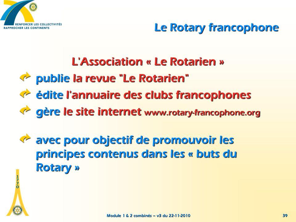 Module 1 & 2 combinés – v3 du 22-11-2010 39 Le Rotary francophone L'Association « Le Rotarien » publie la revue
