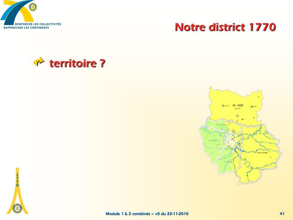 Module 1 & 2 combinés – v3 du 22-11-2010 41 Notre district 1770 territoire ?
