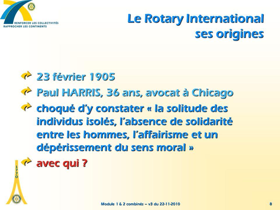 Module 1 & 2 combinés – v3 du 22-11-2010 39 Le Rotary francophone L Association « Le Rotarien » publie la revue Le Rotarien édite l annuaire des clubs francophones gère le site internet www.rotary-francophone.org avec pour objectif de promouvoir les principes contenus dans les « buts du Rotary »