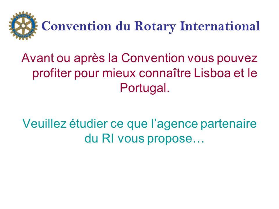 Convention du Rotary International Avant ou après la Convention vous pouvez profiter pour mieux connaître Lisboa et le Portugal.