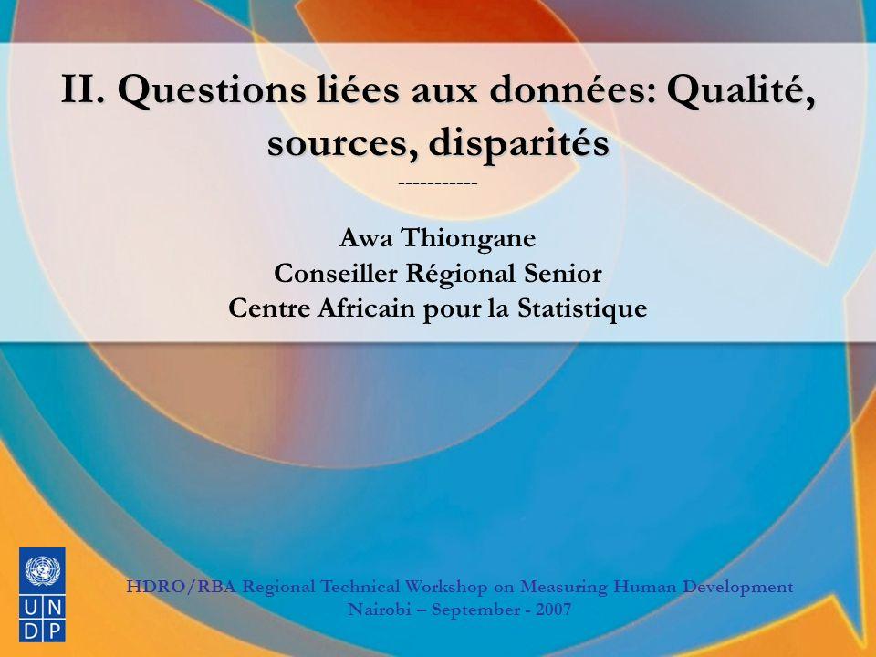 BRMDH/BRA Atelier technique régional sur La mesure du développement humain BRMDH/BRA Atelier technique régional sur La mesure du développement humain Dakar, 8-10 Septembre 2008 II.