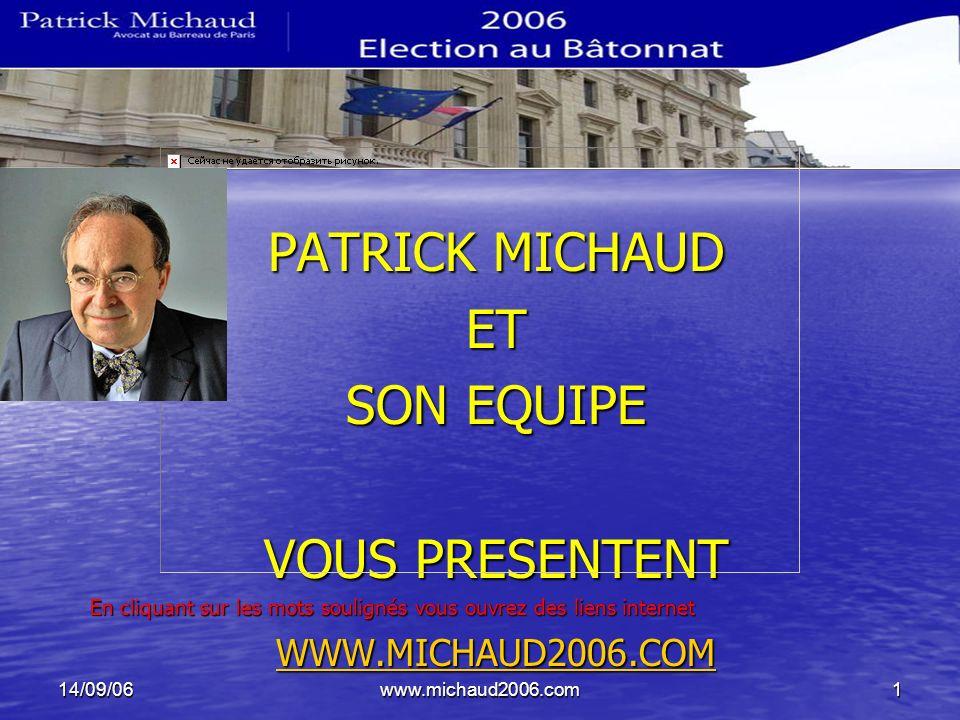 14/09/06www.michaud2006.com1 BATONNAT 2006 PATRICK MICHAUD ET SON EQUIPE VOUS PRESENTENT En cliquant sur les mots soulignés vous ouvrez des liens inte