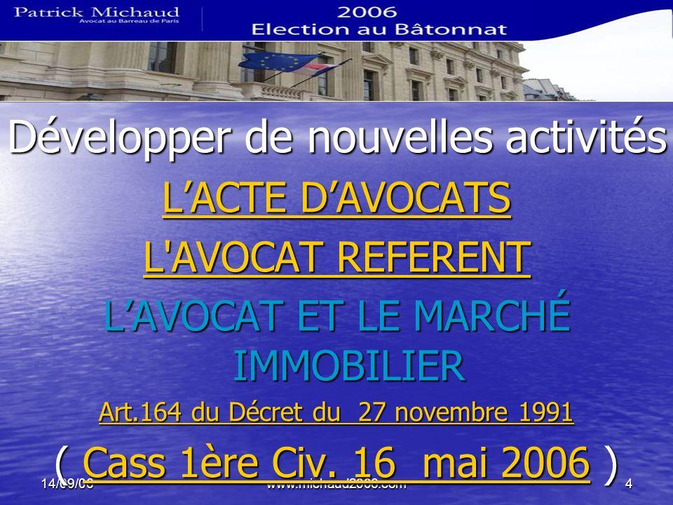 14/09/06www.michaud2006.com4 Développer de nouvelles activités LLLL AAAA CCCC TTTT EEEE D D D D AAAA VVVV OOOO CCCC AAAA TTTT SSSS LLLL '''' AAAA VVVV