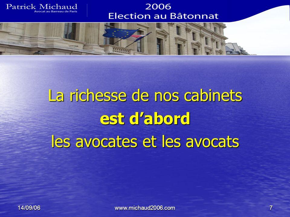 14/09/06www.michaud2006.com7 La richesse de nos cabinets est dabord les avocates et les avocats