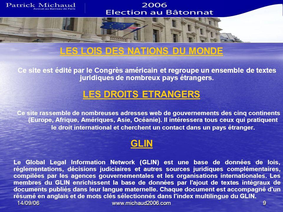 14/09/06www.michaud2006.com9 LES LOIS DES NATIONS DU MONDE Ce site est édité par le Congrès américain et regroupe un ensemble de textes juridiques de