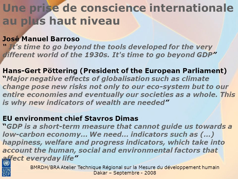 Une prise de conscience internationale au plus haut niveau José Manuel Barroso It's time to go beyond the tools developed for the very different world