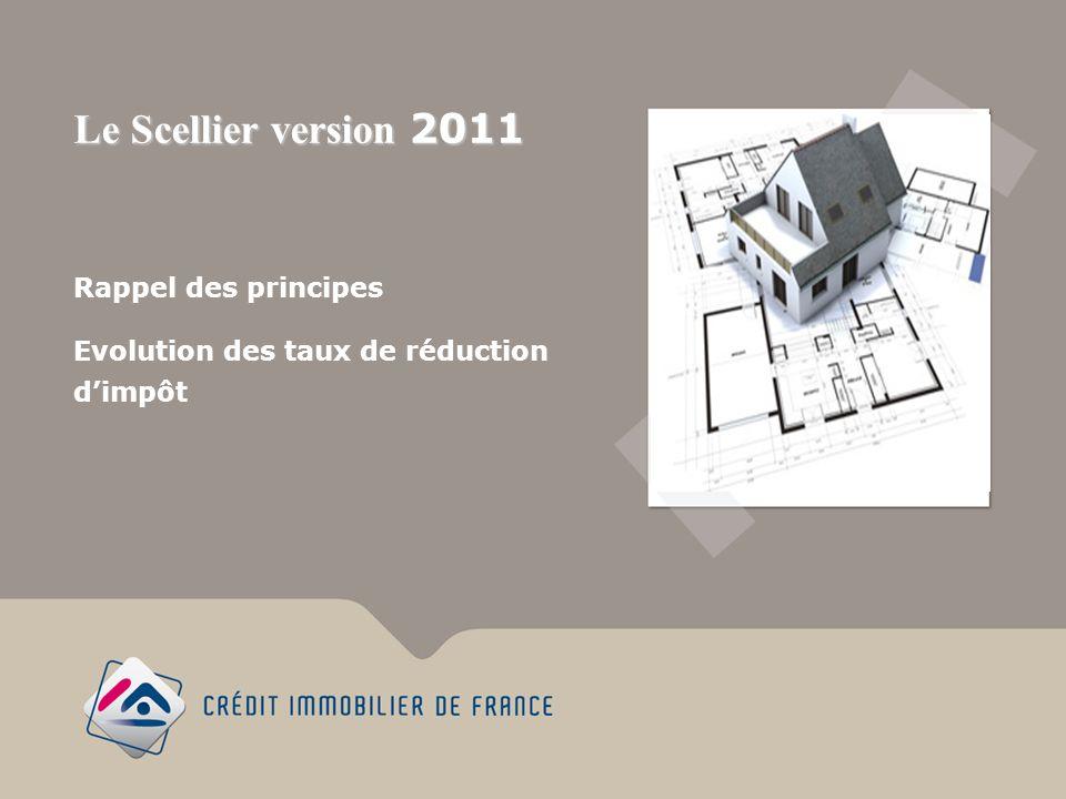 Rappel des principes Evolution des taux de réduction dimpôt Le Scellier version 2011