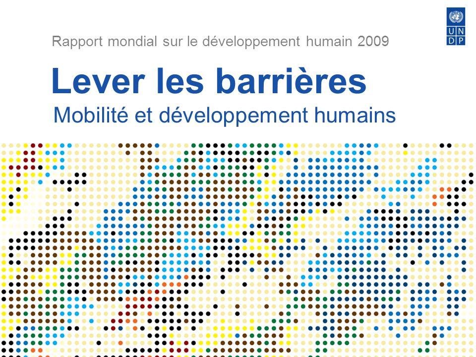 Lever les barrières Mobilité et développement humains Rapport mondial sur le développement humain 2009