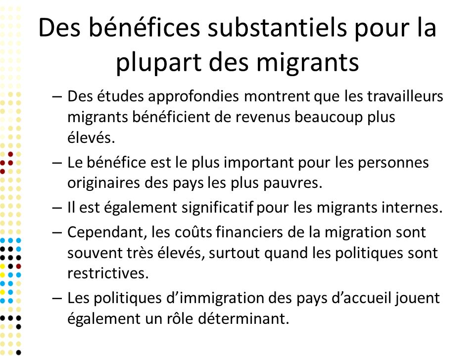 – Des études approfondies montrent que les travailleurs migrants bénéficient de revenus beaucoup plus élevés.