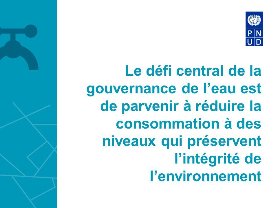 Le défi central de la gouvernance de leau est de parvenir à réduire la consommation à des niveaux qui préservent lintégrité de lenvironnement