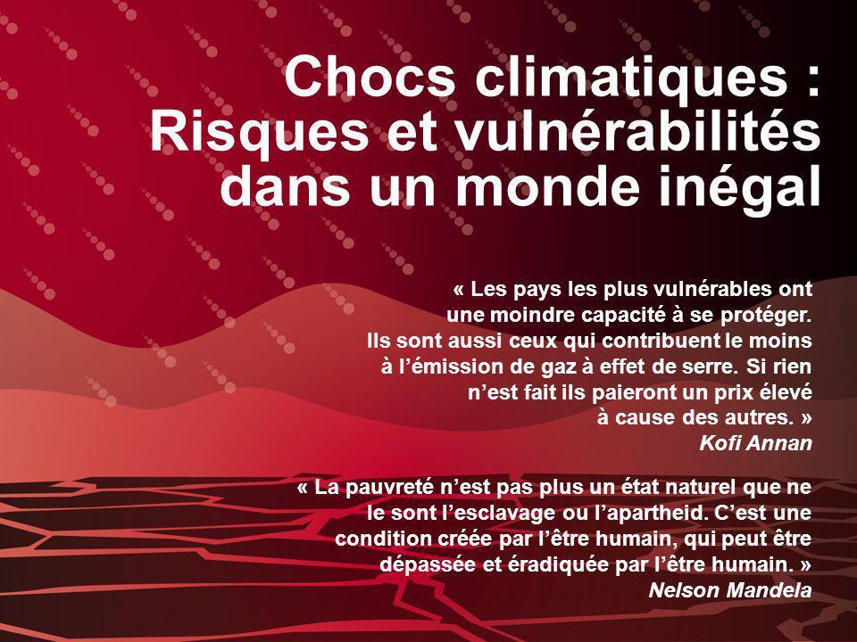 Chocs climatiques : Risques et vulnérabilités dans un monde inégal « Les pays les plus vulnérables ont une moindre capacité à se protéger. Ils sont au