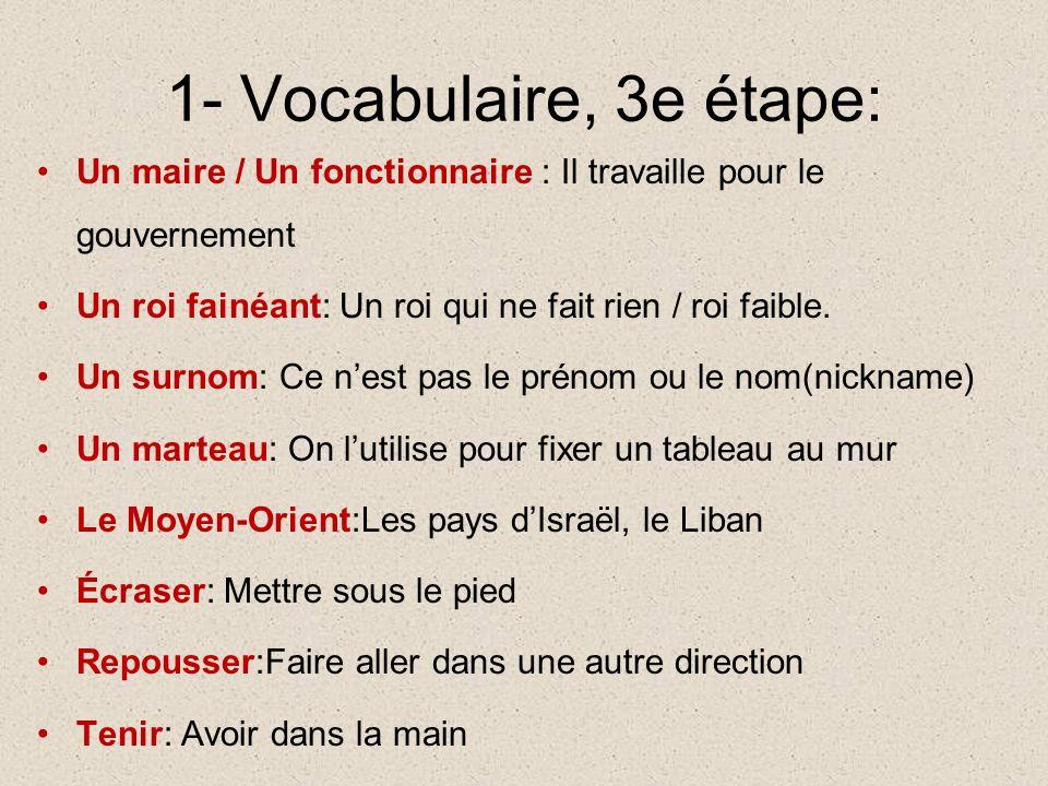 Vocabulaire, 3e étape Une embuscade : an ambush Un envahisseur : an invader La peau : skin La bête : beast, animal Lincendie : fire (only accidental, destructive fire)