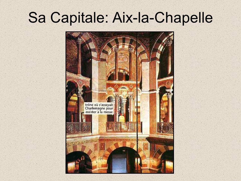 Sa Capitale: Aix-la-Chapelle