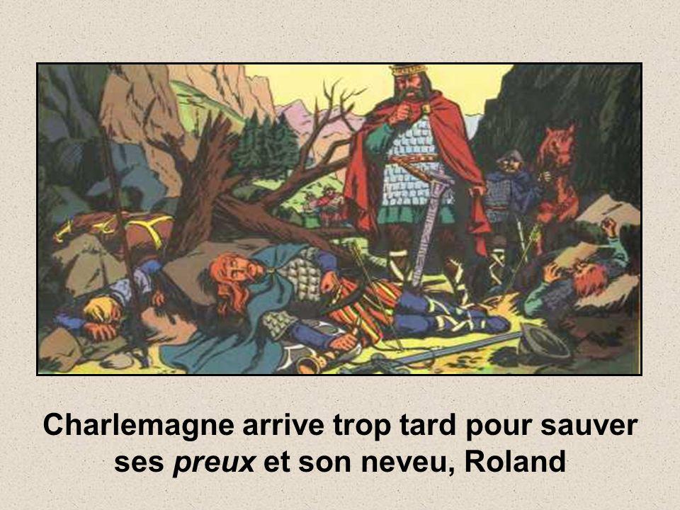 Charlemagne arrive trop tard pour sauver ses preux et son neveu, Roland