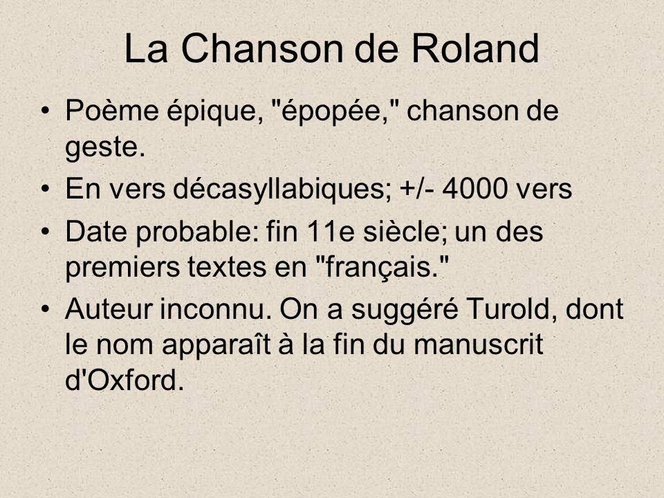 La Chanson de Roland Poème épique, épopée, chanson de geste.