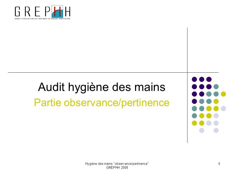 Hygiène des mains observance/pertinence GREPHH 2008 37 Extrait du rapport informatisé