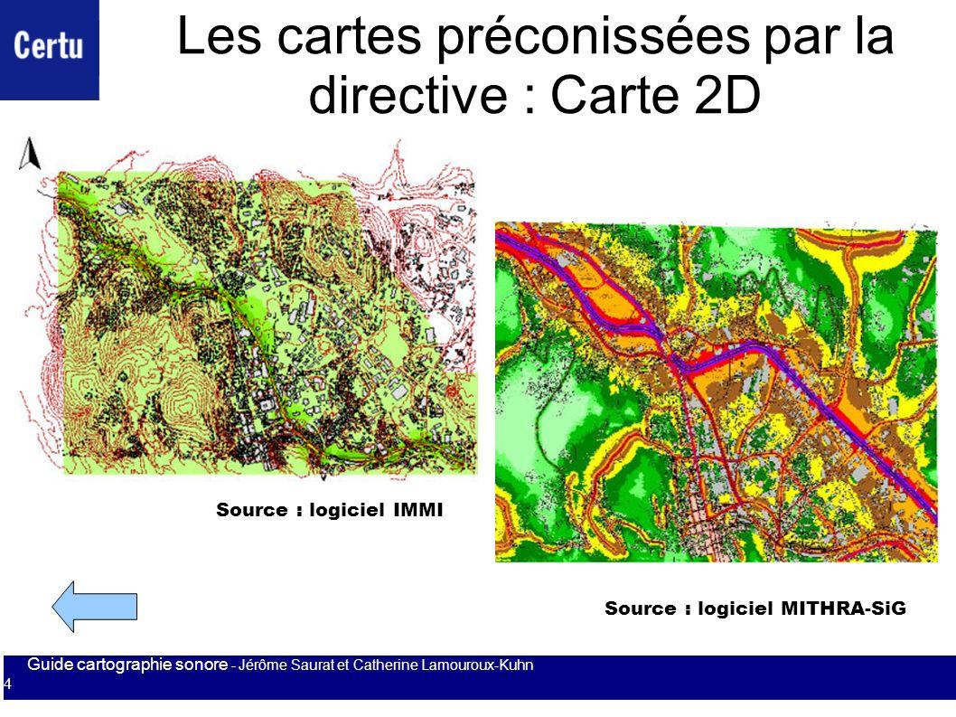 Guide cartographie sonore - Jérôme Saurat et Catherine Lamouroux-Kuhn 4 Les cartes préconissées par la directive : Carte 2D Source : logiciel MITHRA-S